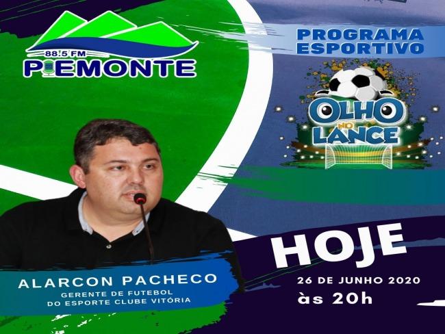 HOJE (26/06) NO PROGRAMA ESPORTIVO OLHO NO LANCE